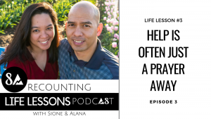 Episode 3 Life Lesson 3: Help is often just a prayer away