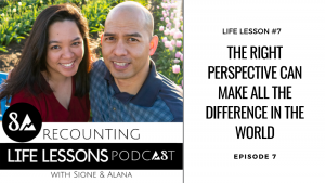 Ep 7: The right perspective can make all the difference in the world