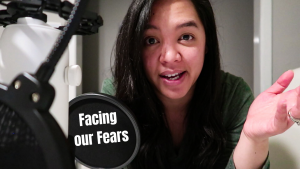 facing our fears and starting a podcast