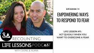 recounting life lessons podcast episode 11: empowering ways to respond to fear
