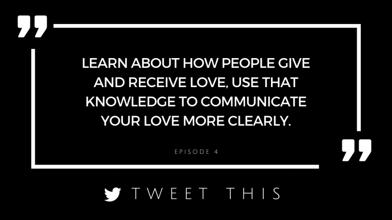 Learn about how people give and receive love, use that knowledge to communicate your love more clearly.