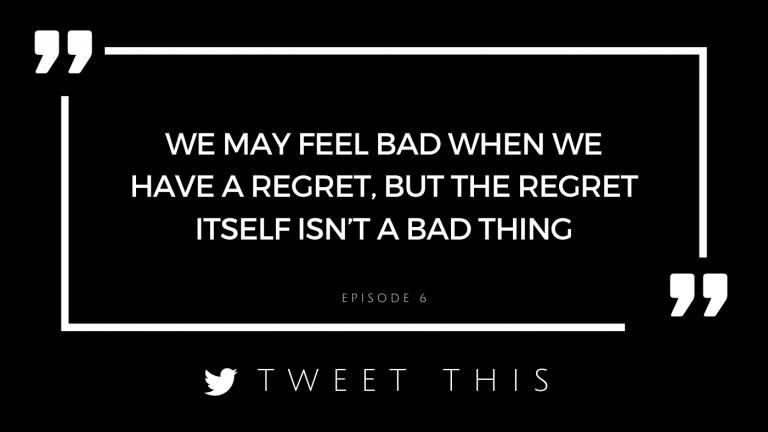 we may feel bad when we have a regret, but the regret itself isn't a bad thing.