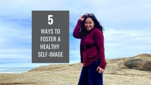 5 ways to foster a healthy self-image