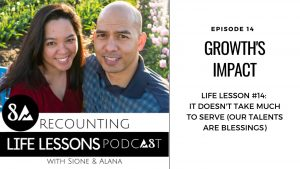 Recounting Life Lessons Podcast: Ep 14 Growth's Impact