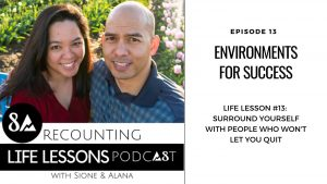 Recounting Life Lesson 13: Episode 13: Creating Environements for success