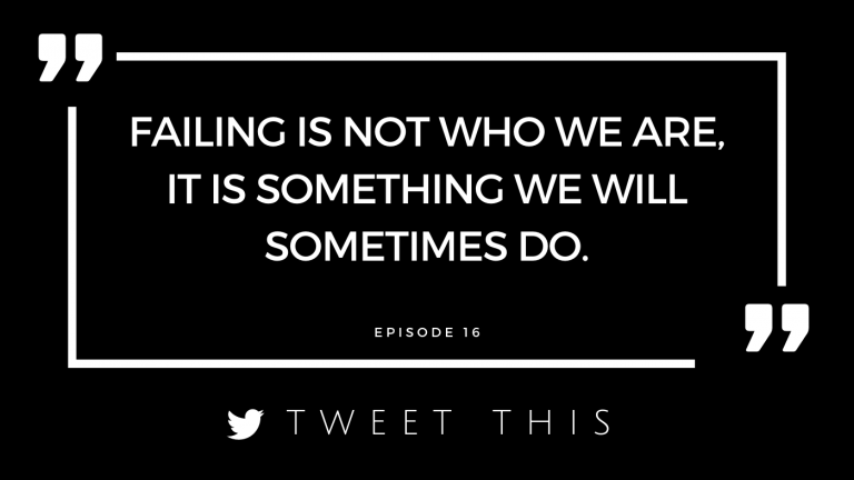 Failing is not who we are it is something we will sometimes do- tweet this